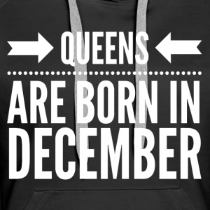 Queens December Hoodies & Sweatshirts - Women's Premium Hoodie
