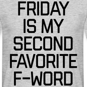 Favorite F-Word Funny Quote T-Shirts - Männer T-Shirt