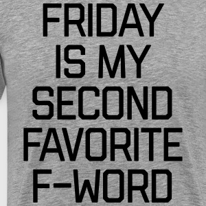 Favorite F-Word Funny Quote T-shirts - Premium-T-shirt herr