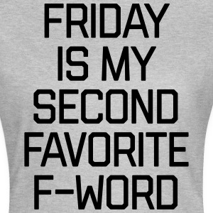 Favorite F-Word Funny Quote T-Shirts - Frauen T-Shirt