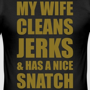 MY WIFE CLEANS JERKS & HAS A NICE SNATCH T-Shirts - Männer Slim Fit T-Shirt