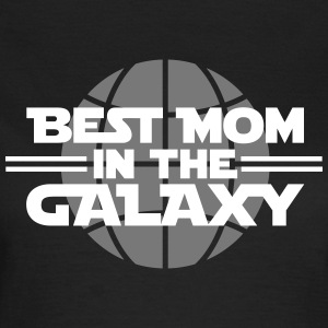 Best Mom In The Galaxy - Frauen T-Shirt