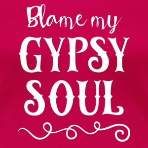Gypsy Soul White T-Shirts - Frauen Premium T-Shirt