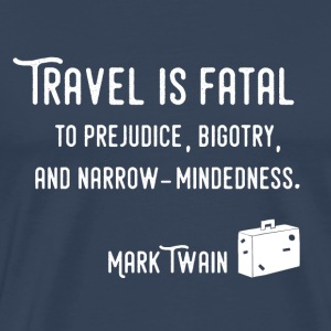 Travel Is Fatal T-Shirts - Männer Premium T-Shirt