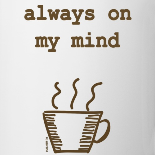 Coffee Always On My Mind