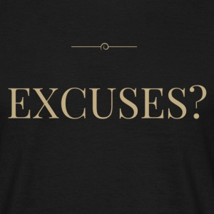 EXCUSES? Motivational T Shirt - Men's T-Shirt