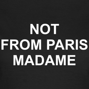 Not from paris madame T-shirts - Vrouwen T-shirt