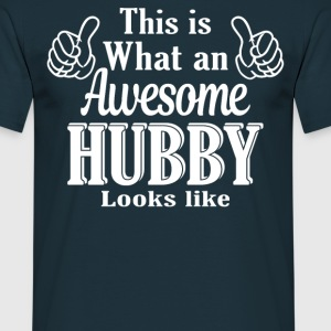 This is what an awesome Hubby looks like  - Men's T-Shirt