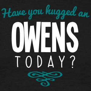 have you hugged an owens name today - Men's T-Shirt