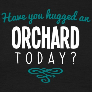 have you hugged an orchard name today - Men's T-Shirt