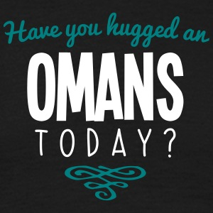 have you hugged an omans name today - Men's T-Shirt