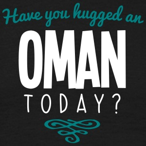 have you hugged an oman name today - Men's T-Shirt