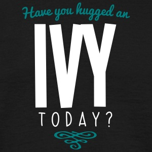 have you hugged an ivy name today - Men's T-Shirt