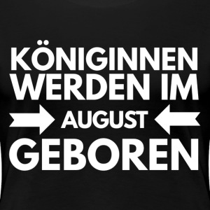 Königin August T-Shirts - Frauen Premium T-Shirt
