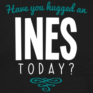 have you hugged an ines name today - Men's T-Shirt