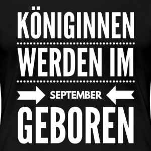Königin September T-Shirts - Frauen Premium T-Shirt