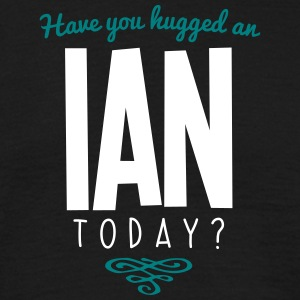 have you hugged an ian name today - Men's T-Shirt