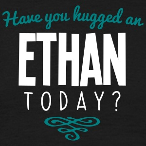 have you hugged an ethan name today - Men's T-Shirt