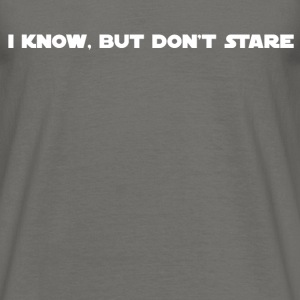 Don't Stare 01 - Men's T-Shirt