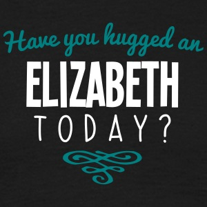 have you hugged an elizabeth name today - Men's T-Shirt