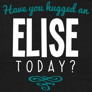 have you hugged an elise name today - Men's T-Shirt
