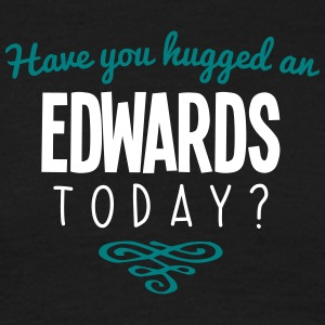 have you hugged an edwards name today - Men's T-Shirt