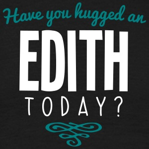 have you hugged an edith name today - Men's T-Shirt