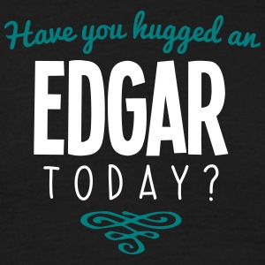 have you hugged an edgar name today - Men's T-Shirt