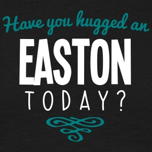 have you hugged an easton name today - Men's T-Shirt