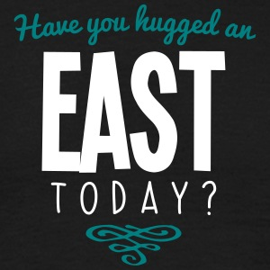 have you hugged an east name today - Men's T-Shirt