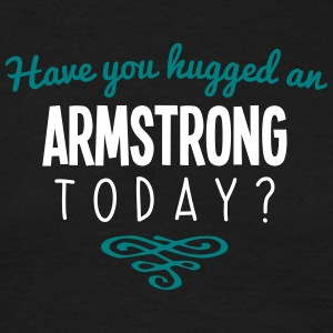 have you hugged an armstrong name today - Men's T-Shirt