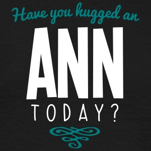 have you hugged an ann name today - Men's T-Shirt