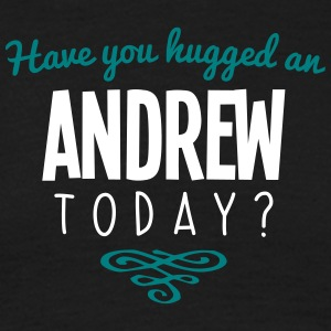 have you hugged an andrew name today - Men's T-Shirt