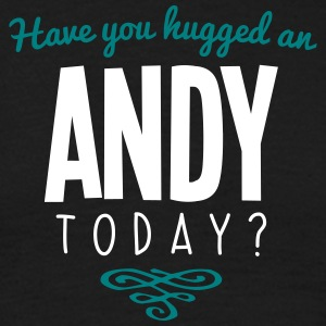 have you hugged an andy name today - Men's T-Shirt