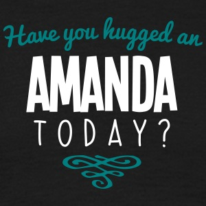 have you hugged an amanda name today - Men's T-Shirt