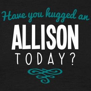 have you hugged an allison name today - Men's T-Shirt