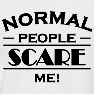 Normal people scare me! T-Shirts - Men's Baseball T-Shirt