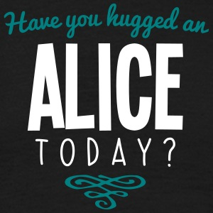 have you hugged an alice name today - Men's T-Shirt