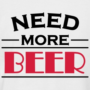 Need more beer! T-Shirts - Men's Baseball T-Shirt
