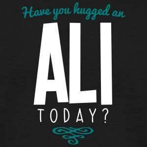 have you hugged an ali name today - Men's T-Shirt
