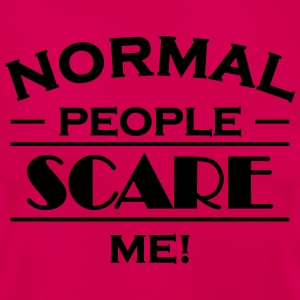Normal people scare me! Camisetas - Camiseta mujer