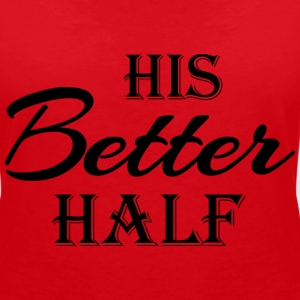 His better half T-shirts - Vrouwen T-shirt met V-hals