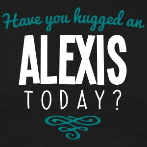 have you hugged an alexis name today - Men's T-Shirt