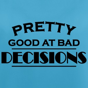 Pretty good at bad decisions Abbigliamento sportivo - Top da donna traspirante