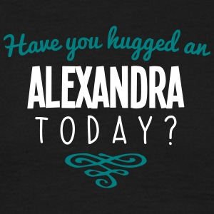 have you hugged an alexandra name today - Men's T-Shirt