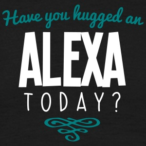 have you hugged an alexa name today - Men's T-Shirt