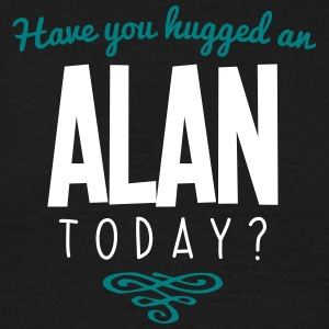 have you hugged an alan name today - Men's T-Shirt