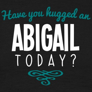 have you hugged an abigail name today - Men's T-Shirt