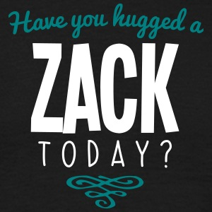 have you hugged a zack name today - Men's T-Shirt