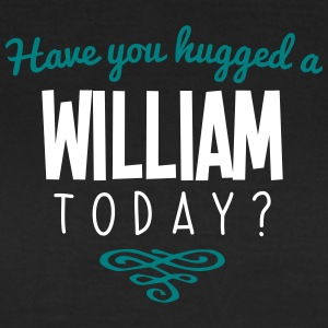have you hugged a william name today - Women's T-Shirt